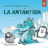 Pascual El Dragón Descubre La Antártida: Libros