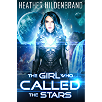 The Girl Who Called The Stars (The Starlight Duology Book 1) (English Edition)