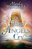When Angels Cry (English Edition)