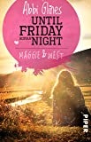 Until Friday Night – Maggie und West: Roman (Field Party, Band 1)