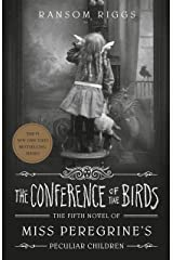The Conference of the Birds (Miss Peregrine's Peculiar Children) Hardcover