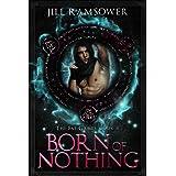 Born of Nothing: An Urban Fantasy Forbidden Romance (The Fae Games Book 4)
