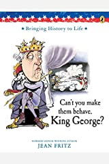 Can't You Make Them Behave, King George? Paperback