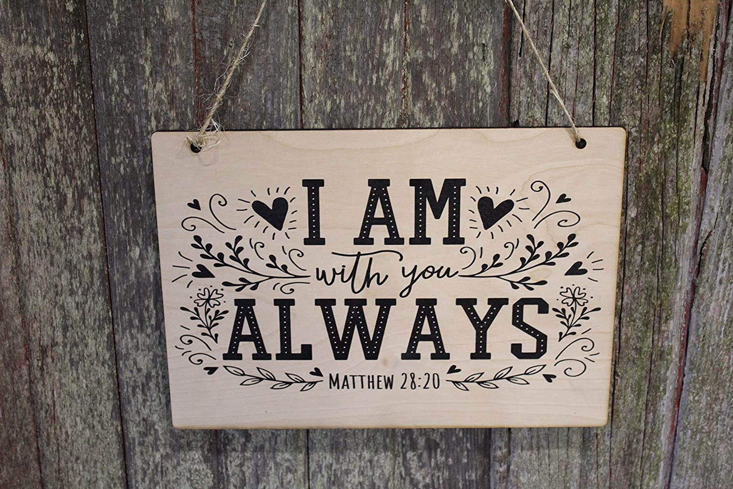 Scripture Verse Matthew 28:20 I Am Always With You Bible Quote Text Script Encouragement Biblical Doodles Rustic Wall Decor Wood Print