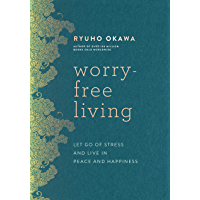 Worry-Free Living: Let Go of Stress and Live in Peace and Happiness (English Edition)