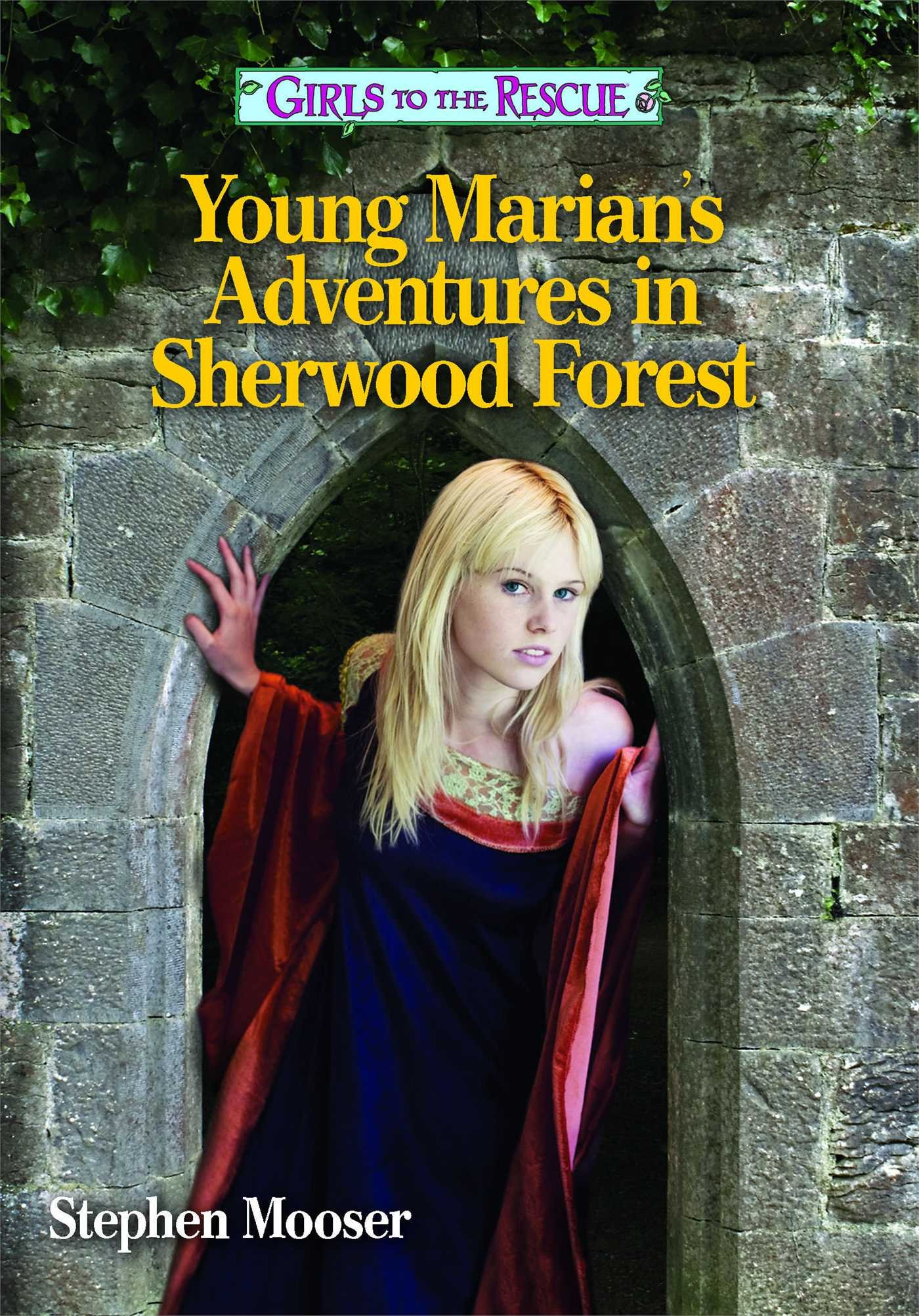 Download Girls to the Rescue―Young Marian's Adventures in Sherwood Forest: A Girls to the Rescue novel ebook