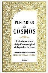 Plegarias del cosmos: Reflexiones sobre el significado original de la palabra de Jesús (Spanish Edition) Kindle Edition