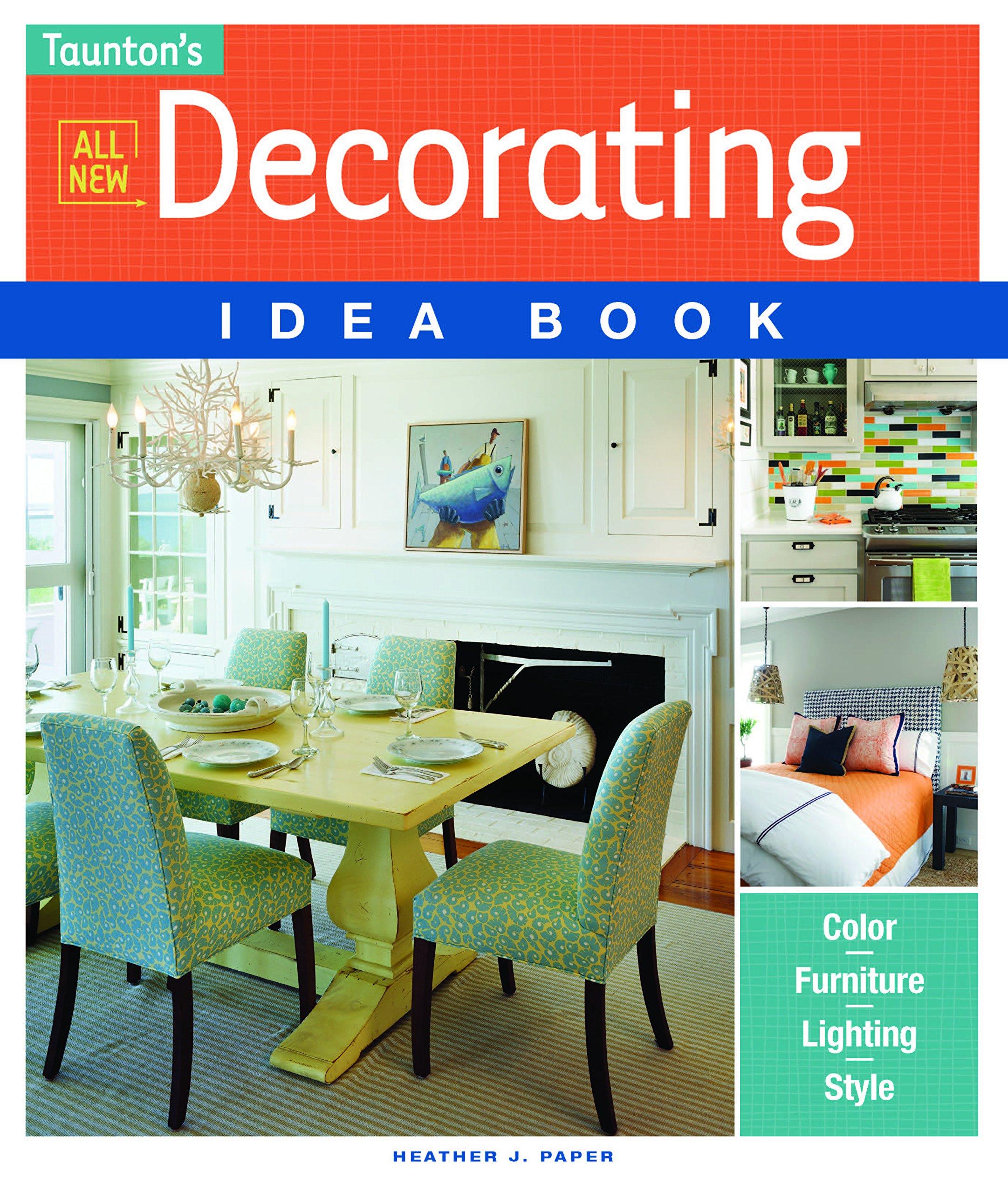 All New Decorating Idea Book (Taunton Idea Book): Heather J. Paper ...