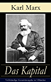 Das Kapital - Vollständige Gesamtausgabe in 3 Bänden: Kritik der politischen Ökonomie: Der Produktionsprozeß des Kapitals + Der Zirkulationsprozeß des ... der kapitalistischen Produktion