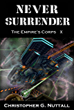 Never Surrender (The Empire's Corps Book 10)