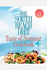 The South Beach Diet Taste of Summer Cookbook: 150 All-New Fast and Flavorful Recipes Kindle Edition