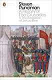 A History of the Crusades II: The Kingdom of Jerusalem and the Frankish East 1100-1187 (Penguin Modern Classics)