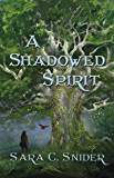 A Shadowed Spirit (Tree and Tower Book 2)
