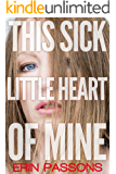This Sick Little Heart of Mine: A Memoir of Love Gone Wrong