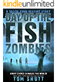Day of the Fish-Zombies: A Decide Your Destiny Story