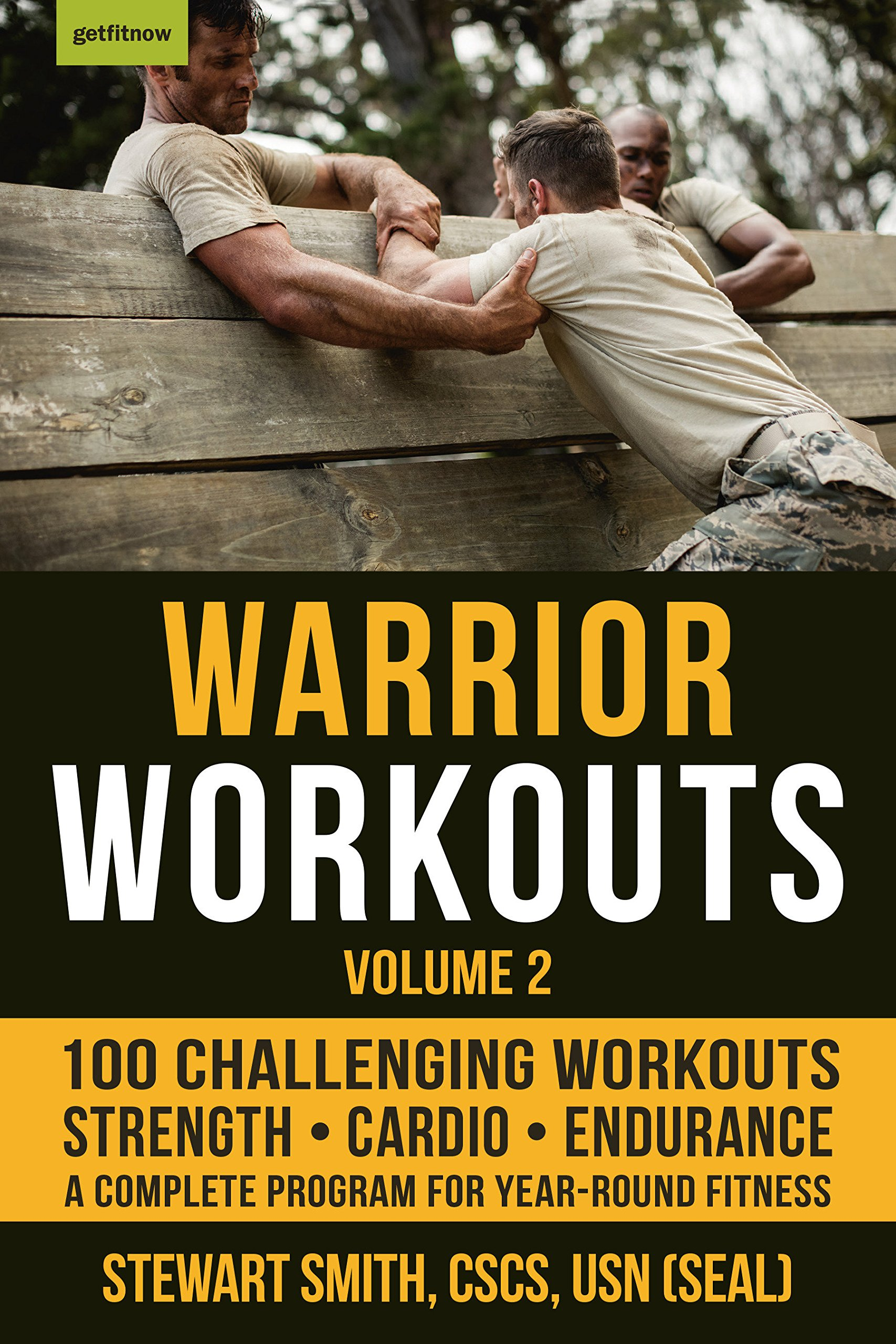 Warrior Workouts Volume 2: The Complete Program for Year ...