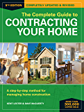The Complete Guide to Contracting Your Home: A Step-by-Step Method for Managing Home Construction