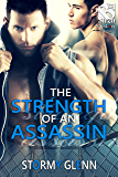 Strength of an Assassin [Assassins Inc. 3] (Siren Publishing The Stormy Glenn ManLove Collection) (English Edition)