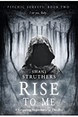 Psychic Surveys Book Two: Rise to Me: A Gripping Supernatural Thriller Kindle Edition