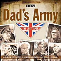Dad's Army: The Lost Tapes: Classic Comedy from