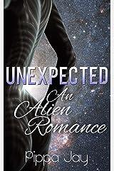 Unexpected: An Alien Romance Kindle Edition