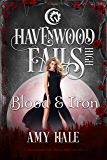 Blood & Iron: (A Havenwood Falls High Novella)