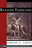 Random Exorcisms: Poems (Lena-Miles Wever Todd Poetry Series Award)
