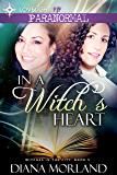 In a Witch's Heart (Witches in the City Book 5)