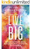 Dream, Think, & Live BIG: Rewire Your Mind to Conquer Adversity, Achieve Profound Success, and Unleash Your Inner-Creative Genius (Success Mindset, Big Thinking, Mind Development, Personal Success)