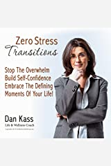 Zero Stress Transitions: Stop Overwhelm, Build Your Self-Confidence & Embrace the Defining Moments of Your Life! (Zero Stress Coaching Series) Audible Audiobook