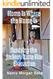 Home is Where the Horse Is: Surviving the Jackson Butte Fire Evacuation