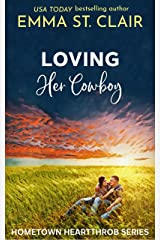 Loving Her Cowboy (Hometown Heartthrobs Book 3) Kindle Edition
