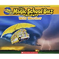 Magic School Bus Presents: Wild Weather (The Magic