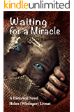 Waiting for a Miracle: Historical Novel