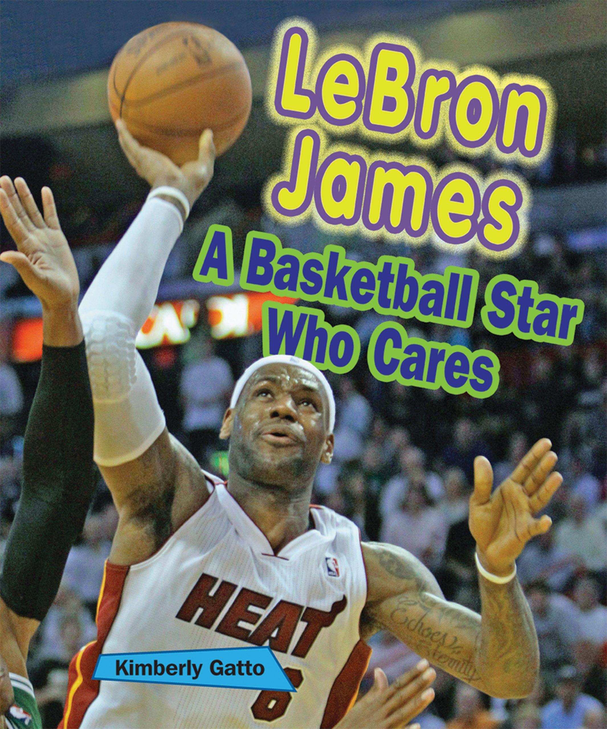 Download Lebron James: A Basketball Star Who Cares (Sports Stars Who Care) pdf epub
