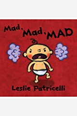 Mad, Mad, MAD (Leslie Patricelli Board Books) Kindle Edition