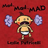 Mad, Mad, MAD (Leslie Patricelli Board Books)