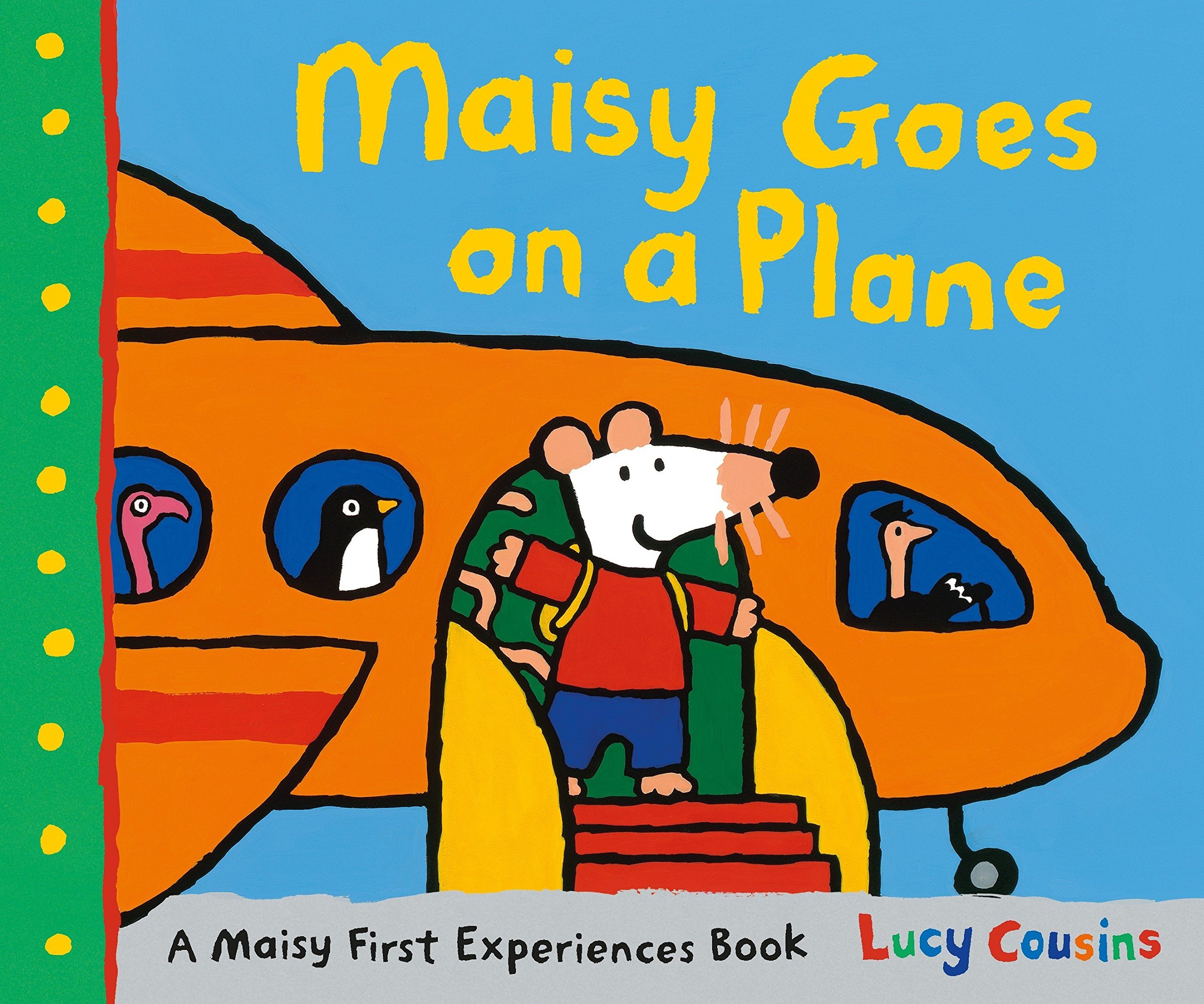 Maisy Goes on a Plane: A Maisy First Experiences Book Paperback – October 10, 2017 Lucy Cousins Candlewick 0763697915 Transportation - Aviation