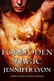 Forbidden Magic (Wing Slayer Hunter Book 5)