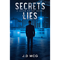 Secrets and Lies: (A Jacob Wright Thriller: Book One) (The Jacob Wright Series 1) (English Edition)