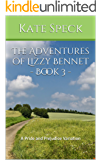 The Adventures of Lizzy Bennet - Book 3: A Pride and Prejudice Variation (English Edition)
