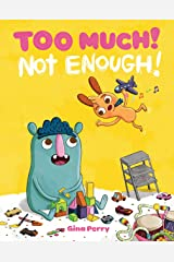 Too Much! Not Enough! (Mo and Peanut) Hardcover