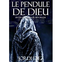 LE PENDULE DE DIEU (French Edition) Jan 14, 2017