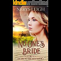 No One's Bride (Escape to the West Book 1)