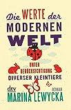 Die Werte der modernen Welt unter Berücksichtigung diverser Kleintiere: Roman