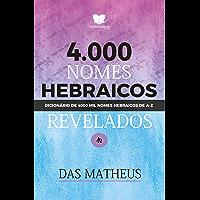 4 MIL NOMES HEBRAICOS REVEADOS: Dicionário de nomes Hebraicos de A-Z