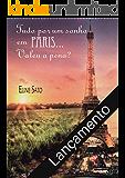 Tudo por um sonho em PARIS....: Valeu a pena?