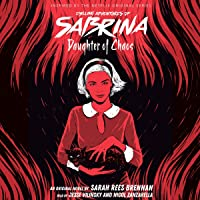 Daughter of Chaos: Chilling Adventures of Sabrina, Book 2