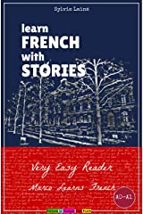 Learn French with Stories: Very Easy Reader - Interactive Ebook - (Marco Learns French) (French Edition) Kindle Edition