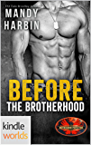 Brotherhood Protectors: Before The Brotherhood (Kindle Worlds Novella)